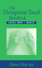 Diane May Therapeutic Touch HandBook One
